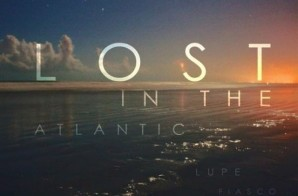 Lupe Fiasco – Lost In The Atlantic (Mixtape) (Artwork)