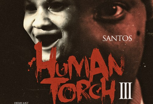 Santos – The Human Torch 3 (Mixtape) (Hosted by DJ Drama)