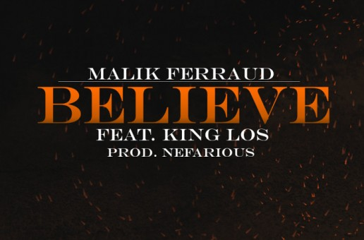 Malik Ferraud – Believe Ft. King Los