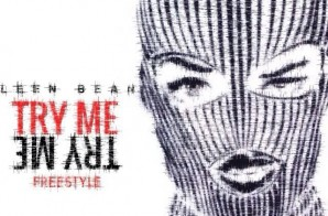 Leen Bean – Try Me Freestyle