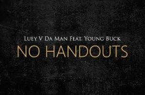 Luey V Da Man x Young Buck – No Handouts