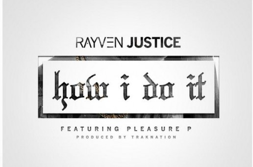 Rayven Justice x Pleasure P – How I Do It