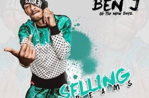 Ben J – Selling Dreams (Mixtape) (Hosted by DJ Carisma)