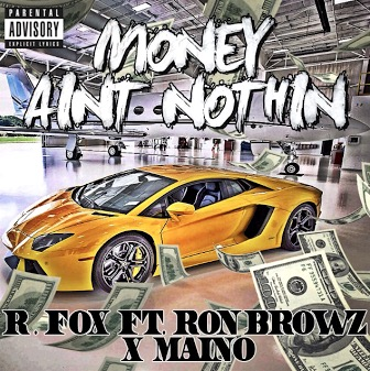 R. Fox – Money Ain't Nothin Ft. Maino & Ron Browz