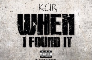 Kur – When I Found Out