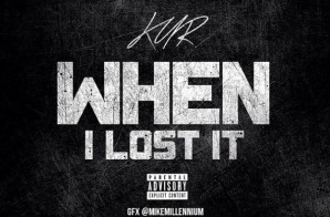Kur – When I Lost It (Prod by Dougie On The Beat)
