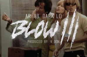 AR-AB x Dark Lo – Blow 3