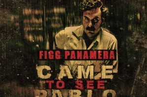 Figg Panamera – Came To See Pablo