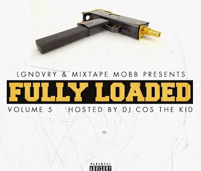 DJ Cos The Kid – Fully Loaded Volume 5 (Mixtape)