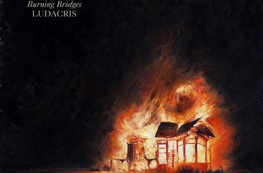 "Ludacris – Burning Bridges (Artwork) & ""Ludaverses Vol 2″ (Video)"