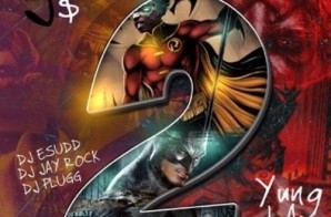 J Money & Yung LA – Batman & Robin 2 (Mixtape)