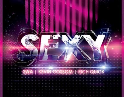 Swa – Sexy FT. Rich Quick & Kevin Cossom
