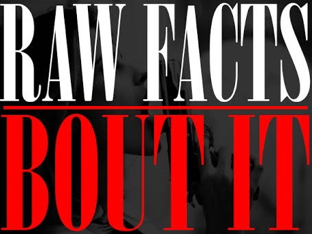 Raw Facts – Bout It