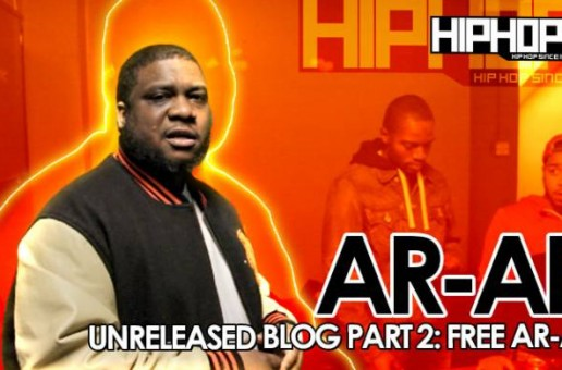 Unreleased: AR-AB Breaks Down The Keys To His Buzz, What Inspired Him, & More (Part 2) (Video)