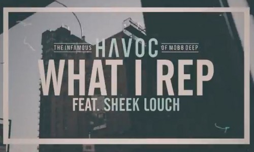Havoc x Sheek Louch – What I Rep