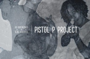 Lil Herb – Pistol P Project (Mixtape)