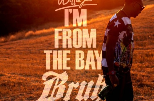Willie Joe – I'm From The Bay Bruh (Mixtape)