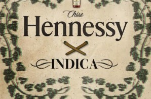 Chise – Hennessy x Indica (Prod. By Shareef & Glo Keyes)