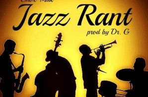 Chox-Mak Ft. DJ YRS Jerzy – Jazz Rant (Prod. By Dr.G)