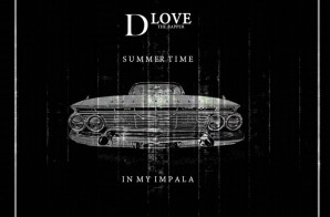 D Love – Summer Time In My Impala