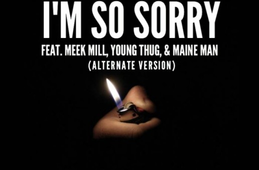 Spenzo – I'm So Sorry Ft. Young Thug, Maine Man & Meek Mill (Alternate Version)