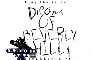 KJAY The Artist – Dreams Of Beverly Hills