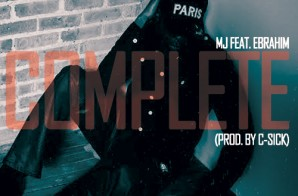 MJ – Complete feat. Ebrahim (Prod. by C-Sick)
