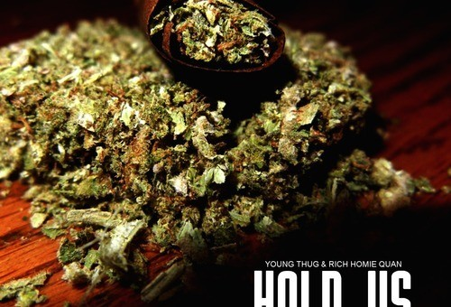 Young Thug & Rich Homie Quan – Hold Us Ft. Peewee Longway