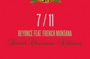 Beyoncé – 7/11 (Remix) Ft. French Montana