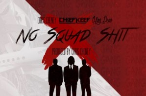 Chief Keef – No Squad Shit Ft. King Peno