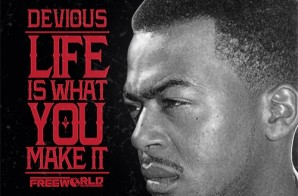 Devious – Life Is What You Make It (Mixtape)