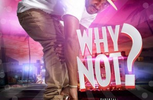 Neef Buck – Why Not