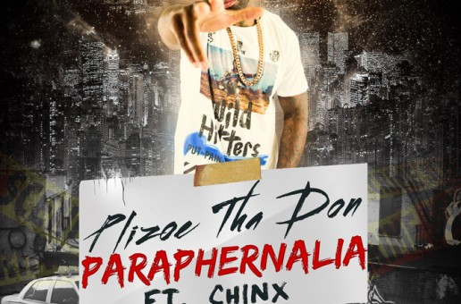 Plizoe Tha Don – Paraphernalia Ft. Chinx