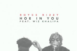 Royce Rizzy – Hoe In You Ft. Wiz Khalfia (Prod. By Cassius Jay & Zaytoven)