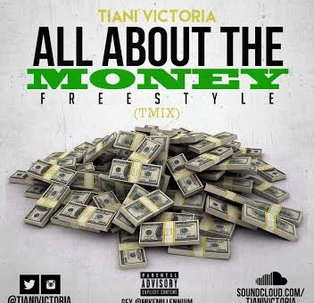 Tiani Victoria – All About The Money (Freestyle)