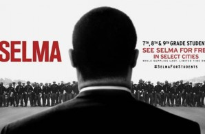 "Selma For Students: Atlanta Included In The Movement For Students To View The Film ""Selma"" For FREE"