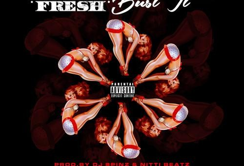 Bankroll Fresh – Bust It  (Prod. by DJ Spinz & Nitti Beatz)