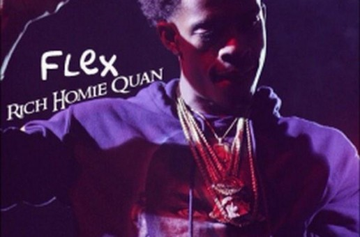Rich Homie Quan – Flex (Prod. by DJ Spinz & Nitti Beatz)