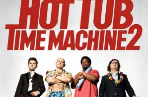 """Paramount Pictures Upcoming Film """"Hot Tub Time Machine 2″ Hits Theaters On February 20th (Big Game Spot Trailer)"""