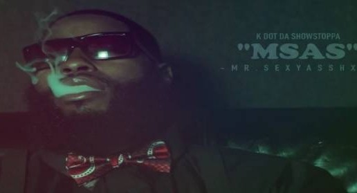 K Dot Da Showstoppa – Mr. Sexy As Shxt (Video) (Starring ATown)