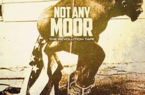 DJ Cassius Cain – Not Any Moor (Mixtape)