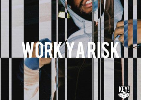 Key! – Work Ya Risk (Prod. by TM88)