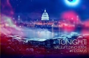 Wale – Tonight Ft. Dino B.A.M (Prod. By Tone P) (Extended Cut)