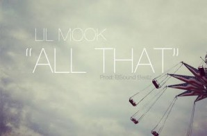 Lil Mook – All That (Prod By BSoundBeatz)