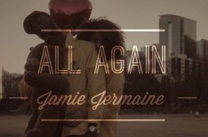 Jamie Jermaine – All Again (Prod By DJ Mustard)