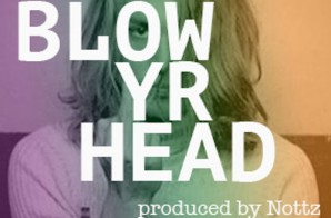 Asher Roth – Blow Yr Head (Prod by Nottz)