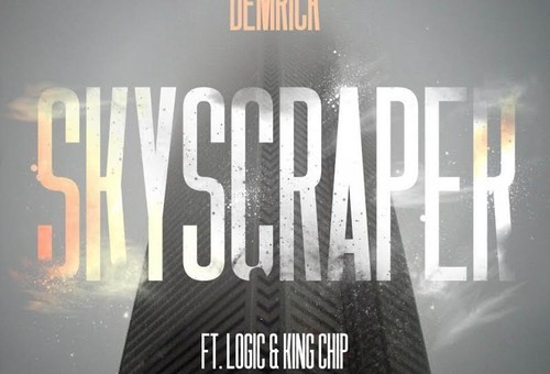 Demrick – Skyscraper Ft. Logic & King Chip