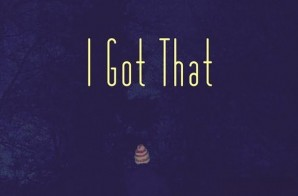 Eazy Steve – I Got That Ft. Morgan Scruggs (Prod. By Gourmet Grooves)