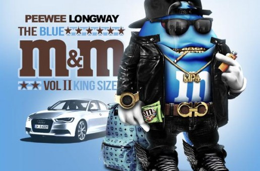 Peewee Longway – The Blue M&M 2: King Size (Mixtape) (Hosted by DJ Drama)