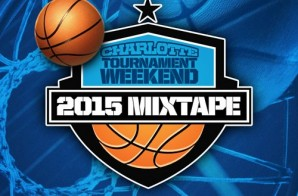 DJ MLK – 2015 Charlotte Tournament Weekend (Mixtape)
